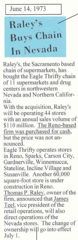 This article about Raley's purchasing the Eagle Thrifty stores was just a big scam designed for Raley's to obtain some quick cash from these stores and then allow these stores to go bankrupt.  This article was also designed to deceive their suppliers and the public into believing everything was ok at Raley's and they had cash to go out and buy a chain of stores.  A chain of stores that were losing money-yeah right...