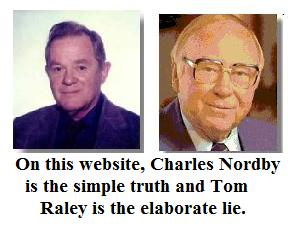 Had Nordby not gone to Sacramento, in the summer of 1973, to promote his security program and his grocery store expertise, Raley's chain of grocery stores would have gone bankrupt!