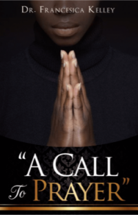 A Call To Prayer - By Dr. Fran Kelley