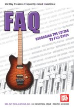 Mel Bay's FAQ Recording the Guitar Book