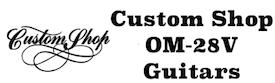 Martin OM-28V Custom