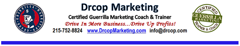 Drcop Marketing, 21 Biz Hacks, Guerrilla Marketing Coach,  752-8824. Drive In New Business, Drive Up Profits
