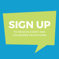 Sign up to Receive Event and Volunteer Invitations